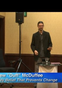 "The Key Belief That Prevents Change and How to Change it Fast! – Andrew ""Duff"" McDuffee"
