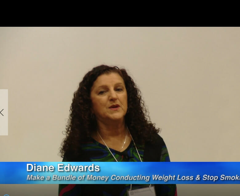 Make a Bundle of Money Conducting Weight Loss and Stop Smoking Seminars -  Diane Edwards