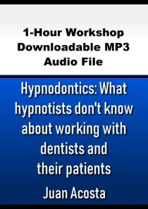 Hypnodontics: What hypnotists don't know about working with dentists and their patients