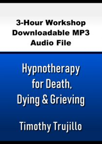 Hypnotherapy for Death, Dying & Grieving
